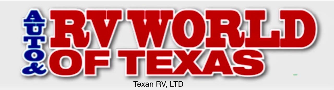 TEXAN RV, LTD   Dba. AUTO & RV WORLD OF TEXAS.